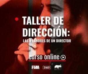 Taller de dirección: Las 4 labores de un Director de Cine