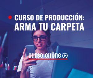Curso de Producción: Arma tu carpeta